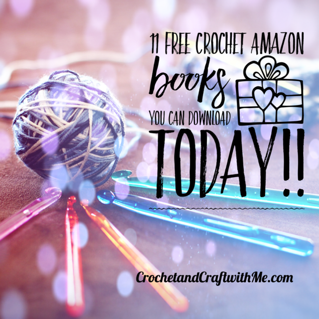 11 Free Crochet Books You Can Get on Amazon Right Now!